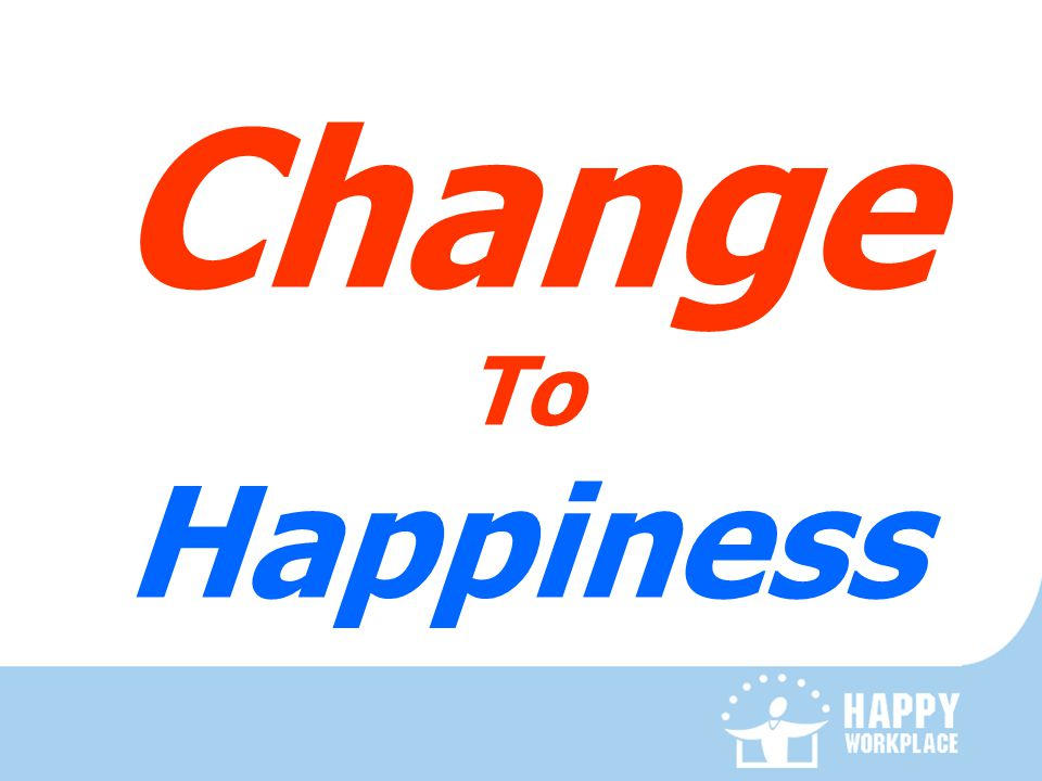 Change To Happiness
