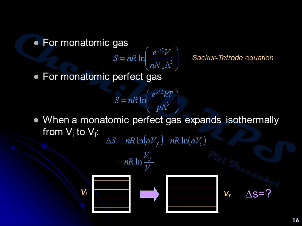 Ds= For monatomic gas For monatomic perfect gas