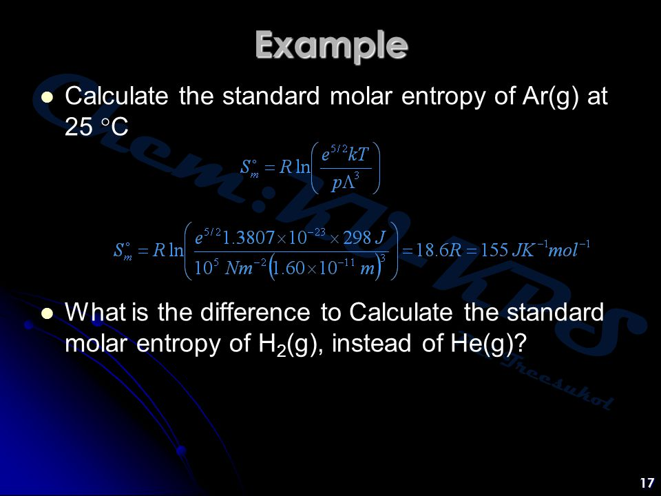 Example Calculate the standard molar entropy of Ar(g) at 25 C