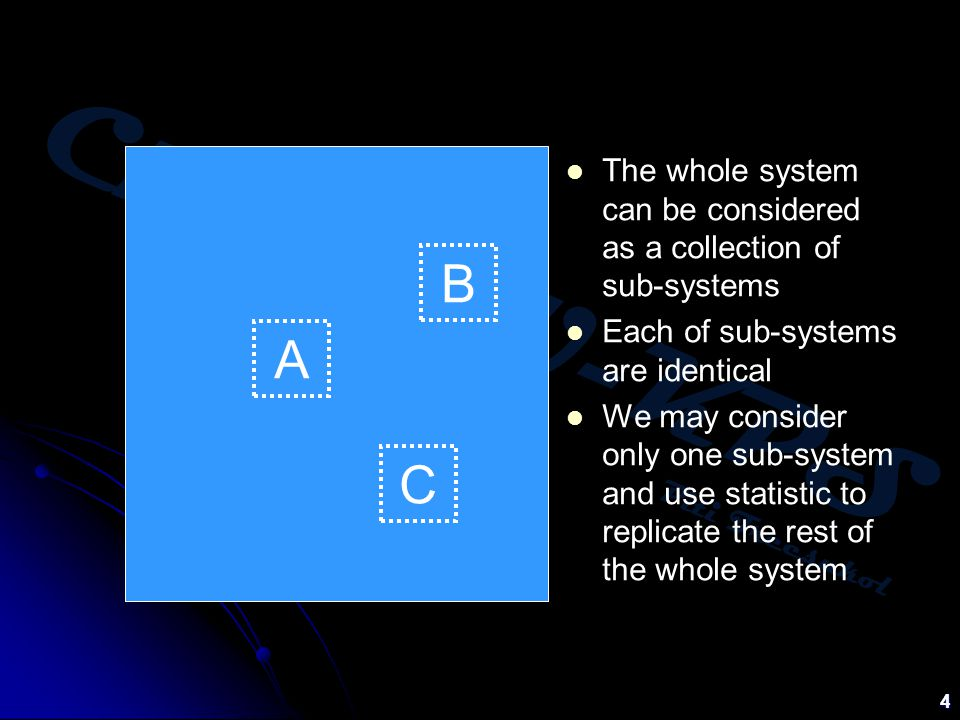 The whole system can be considered as a collection of sub-systems