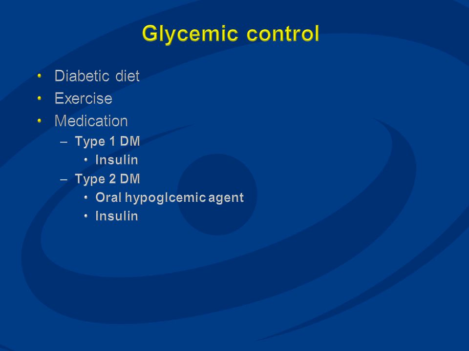 Glycemic control Diabetic diet Exercise Medication Type 1 DM Insulin