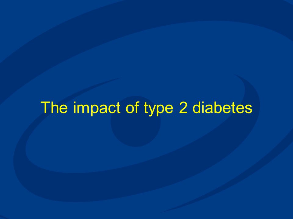 The impact of type 2 diabetes