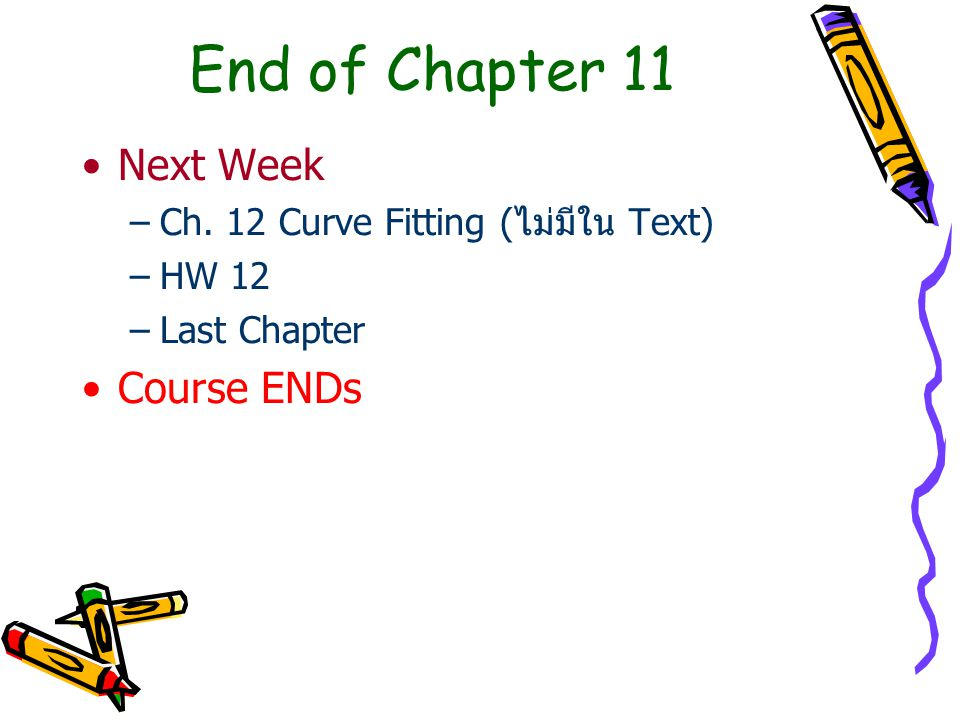 End of Chapter 11 Next Week Course ENDs