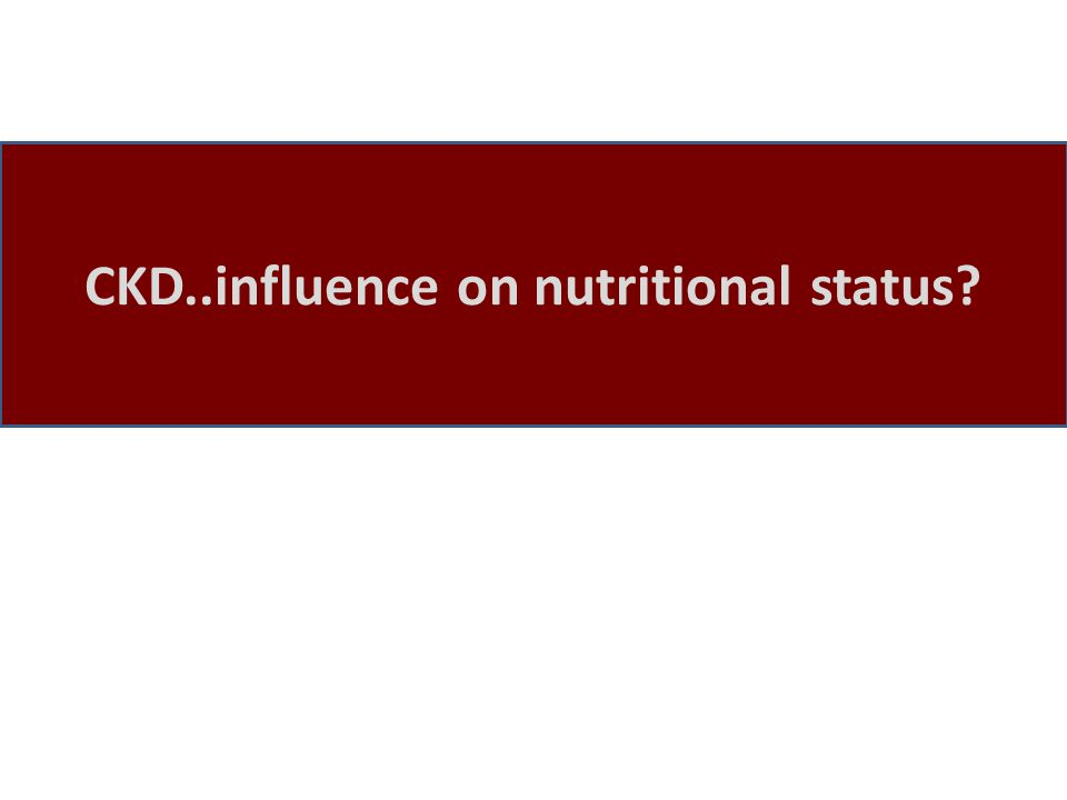 CKD..influence on nutritional status