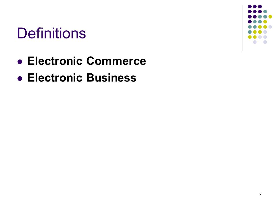 Definitions Electronic Commerce Electronic Business