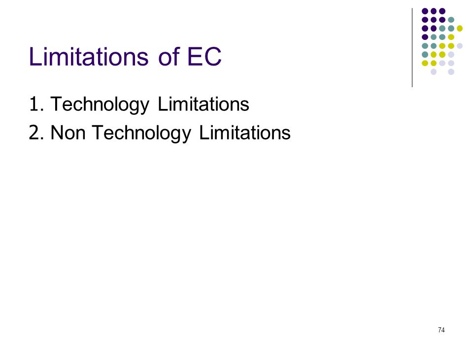 Limitations of EC 1. Technology Limitations
