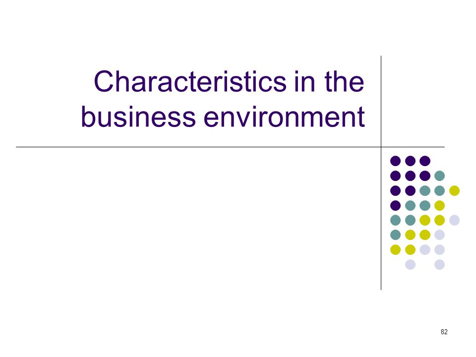 Characteristics in the business environment