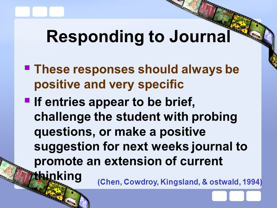 Responding to Journal These responses should always be positive and very specific.