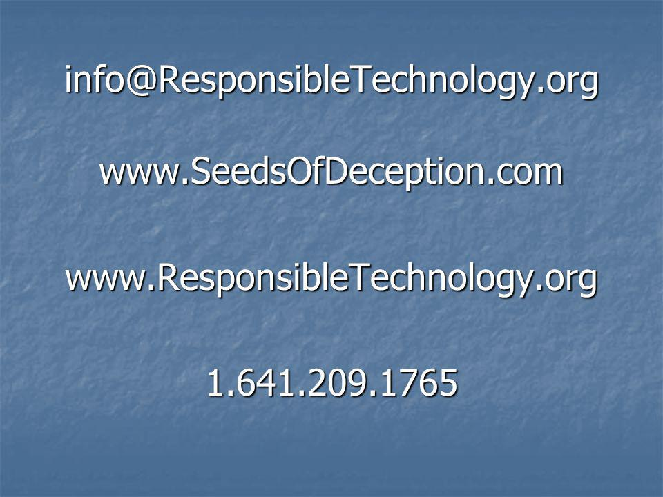 info@ResponsibleTechnology.org www.SeedsOfDeception.com.
