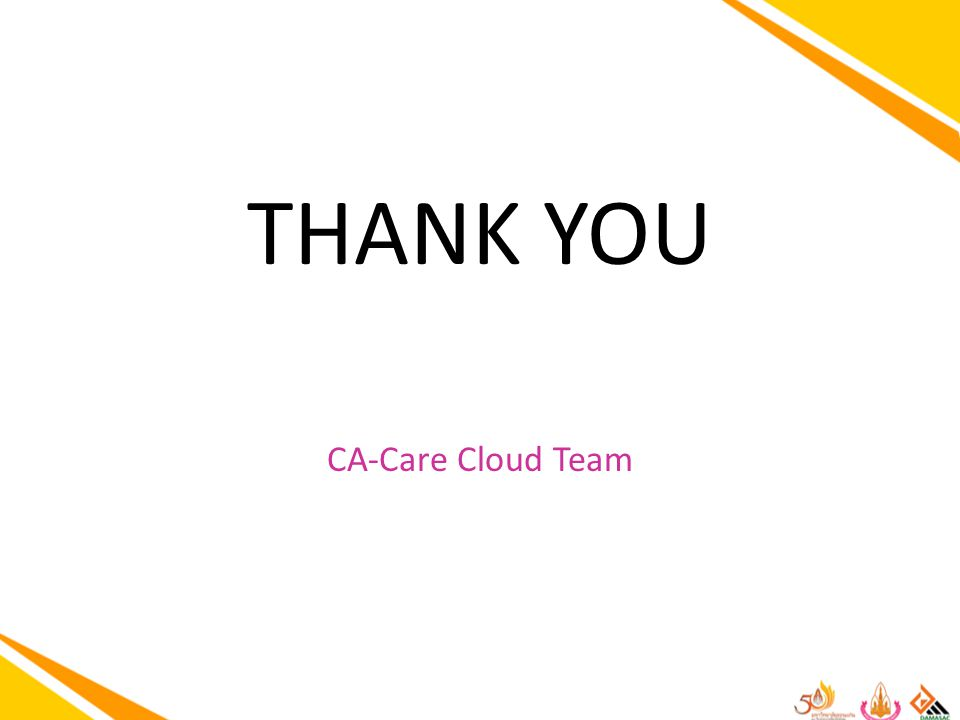 THANK YOU CA-Care Cloud Team