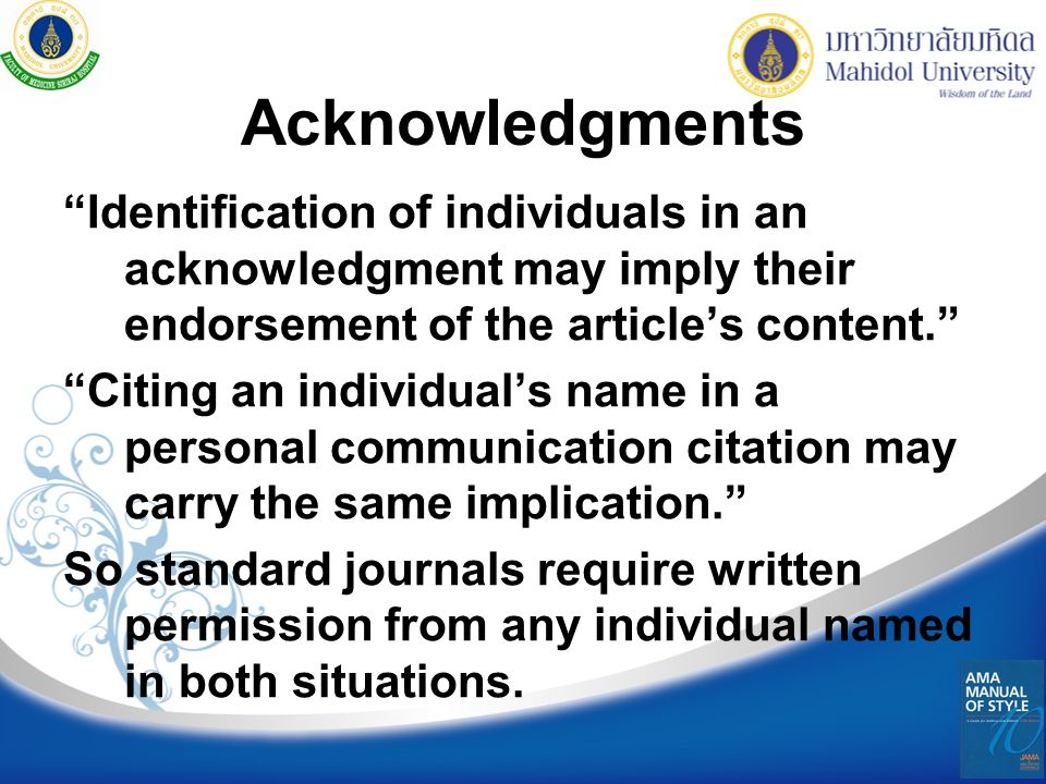 Acknowledgments Identification of individuals in an acknowledgment may imply their endorsement of the article's content.