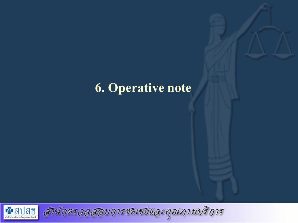 6. Operative note