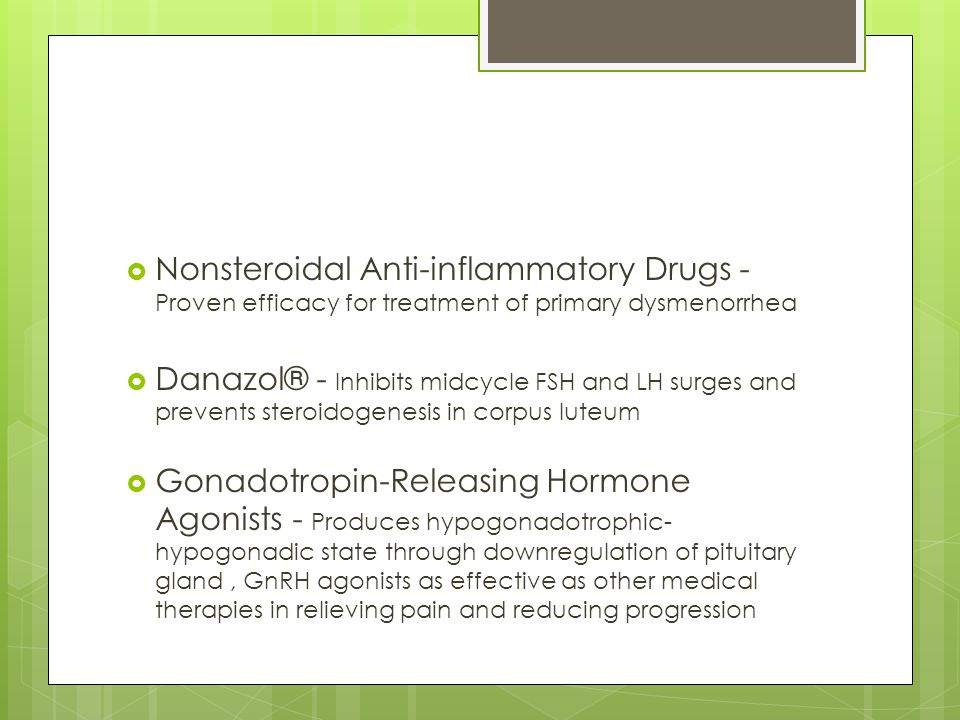 Nonsteroidal Anti-inflammatory Drugs - Proven efficacy for treatment of primary dysmenorrhea