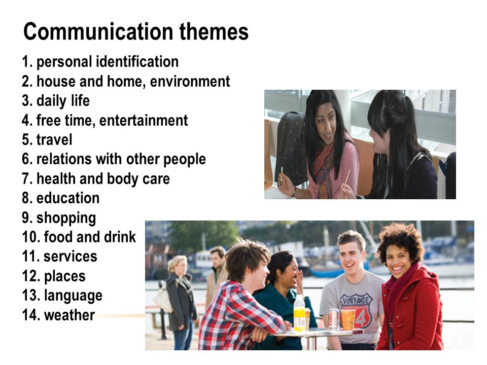 Communication themes 1. personal identification