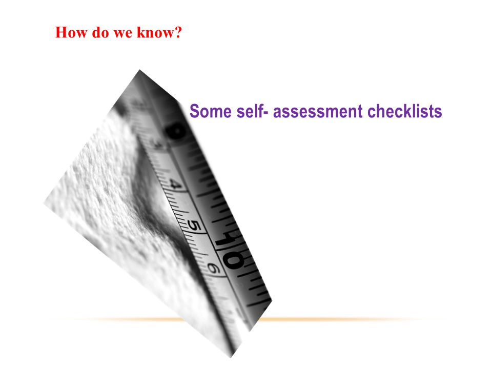 Some self- assessment checklists