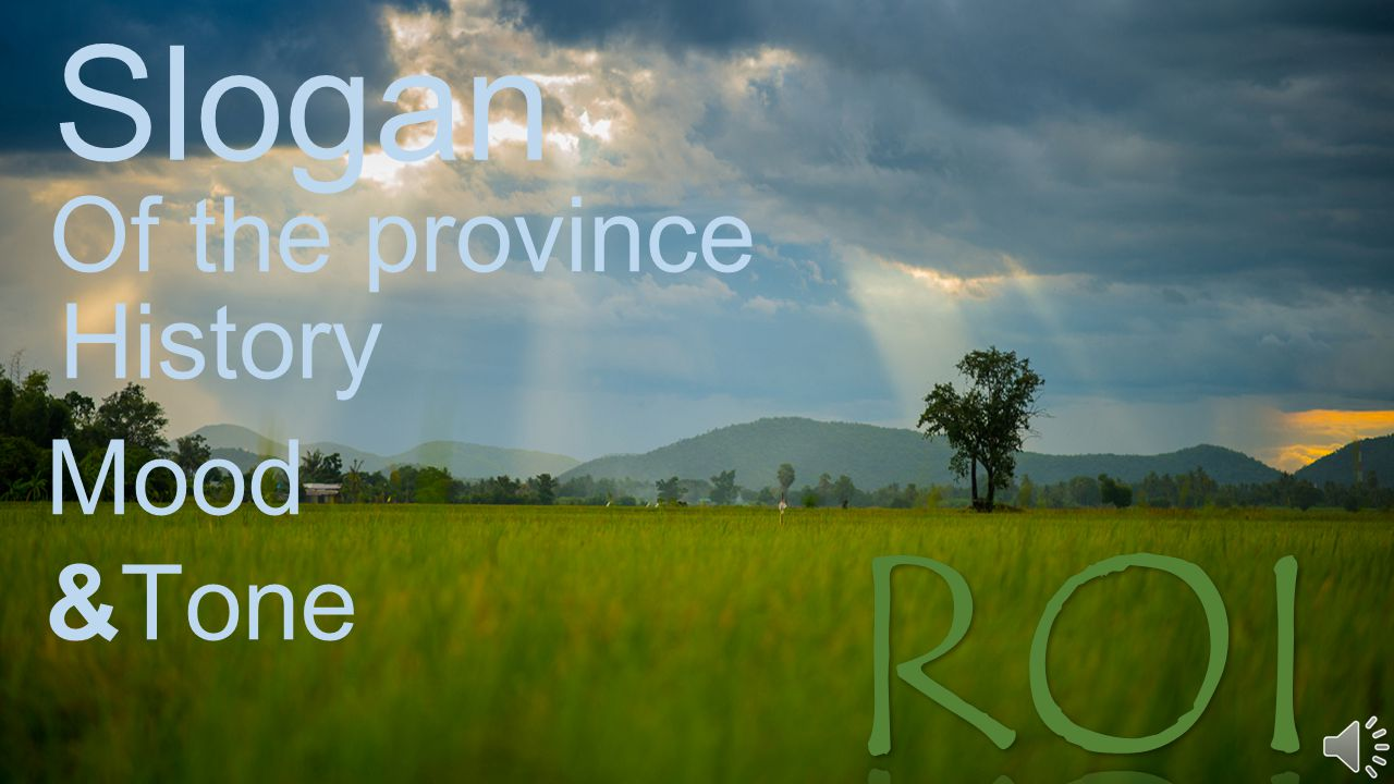 Slogan Of the province History Mood &Tone ROIET
