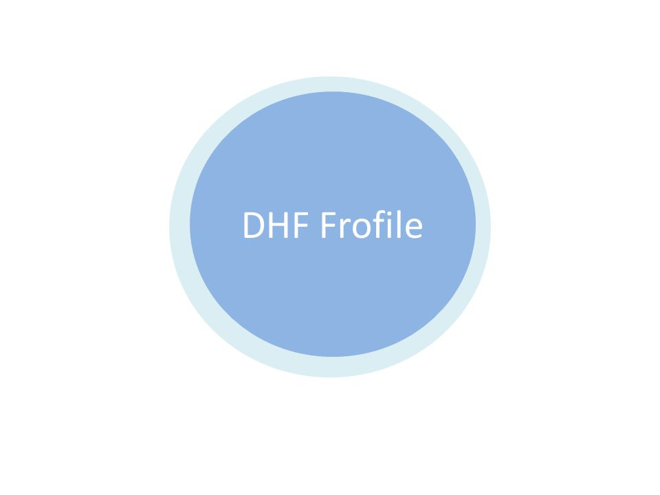 DHF Frofile DHF Frofile
