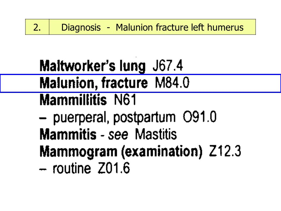 Diagnosis - Malunion fracture left humerus