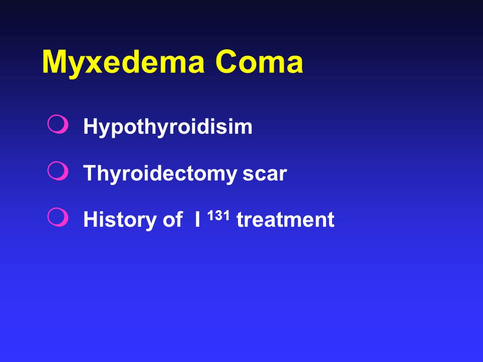 Myxedema Coma Hypothyroidisim Thyroidectomy scar