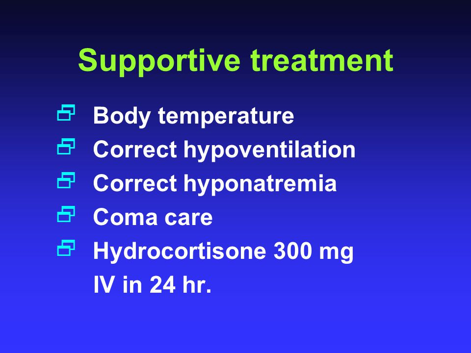 Supportive treatment Body temperature Correct hypoventilation
