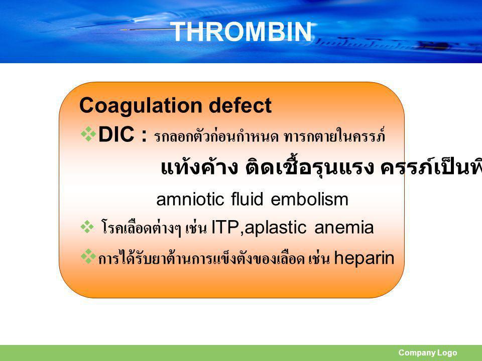 THROMBIN Coagulation defect DIC : รกลอกตัวก่อนกำหนด ทารกตายในครรภ์
