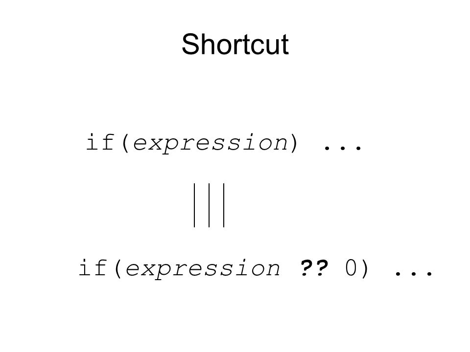 Shortcut if(expression) ... if(expression 0) ...