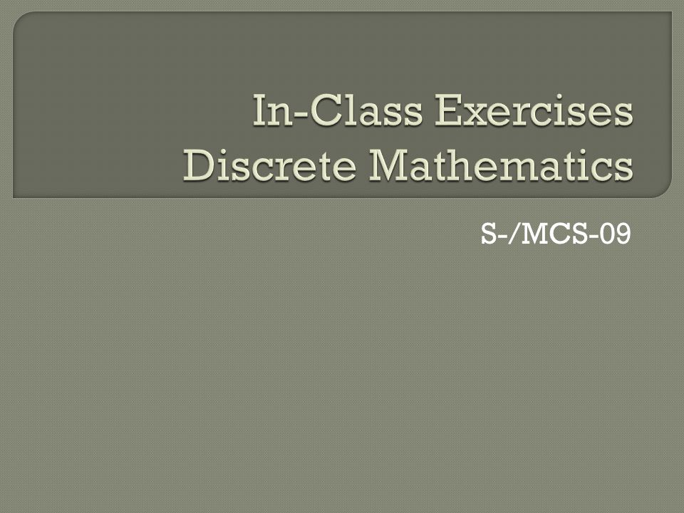 In-Class Exercises Discrete Mathematics