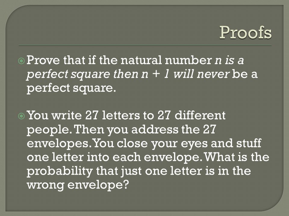 Proofs Prove that if the natural number n is a perfect square then n + 1 will never be a perfect square.
