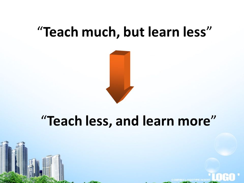 Teach much, but learn less