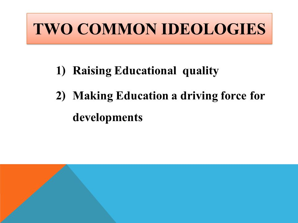 Two Common Ideologies Raising Educational quality