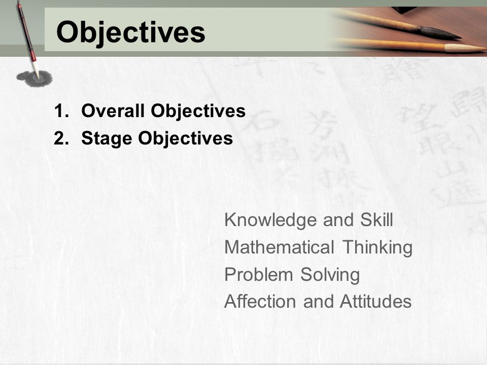 Objectives Overall Objectives Stage Objectives Knowledge and Skill