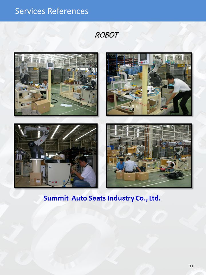 Services References ROBOT Summit Auto Seats Industry Co., Ltd. 11
