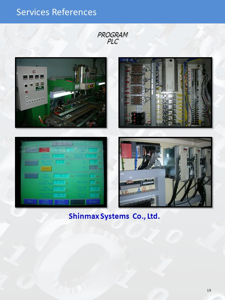 Services References PROGRAM PLC Shinmax Systems Co., Ltd. 19