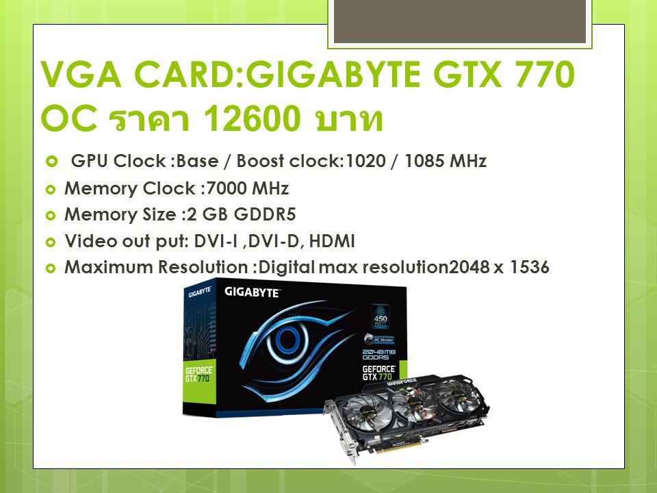 VGA CARD:GIGABYTE GTX 770 OC ราคา 12600 บาท
