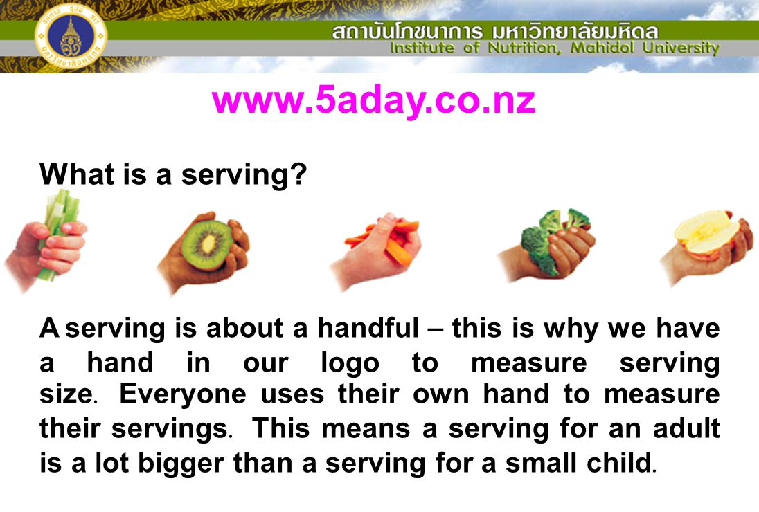 www.5aday.co.nz What is a serving