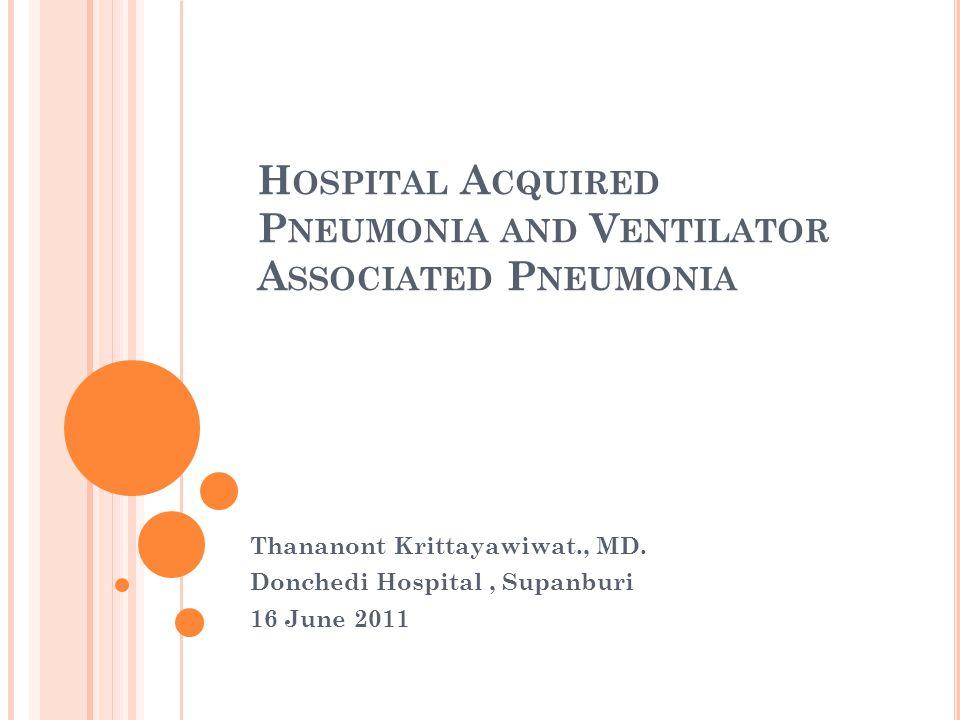 Hospital Acquired Pneumonia and Ventilator Associated Pneumonia