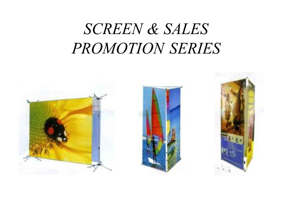 SCREEN & SALES PROMOTION SERIES
