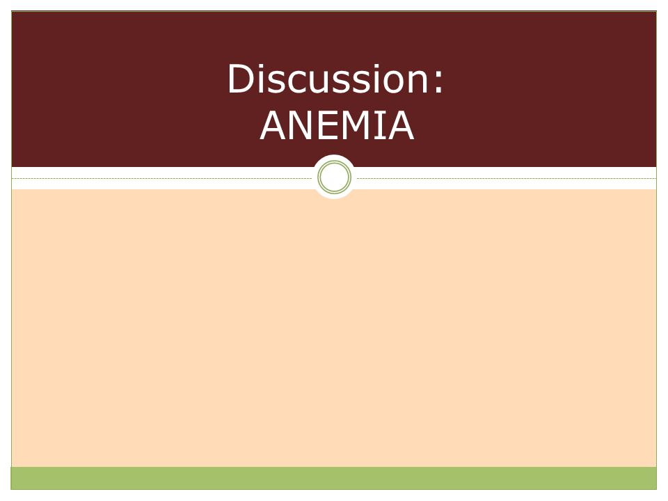 Discussion: ANEMIA