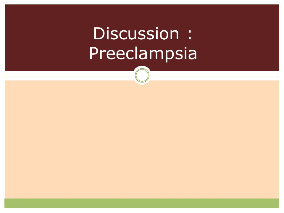 Discussion : Preeclampsia