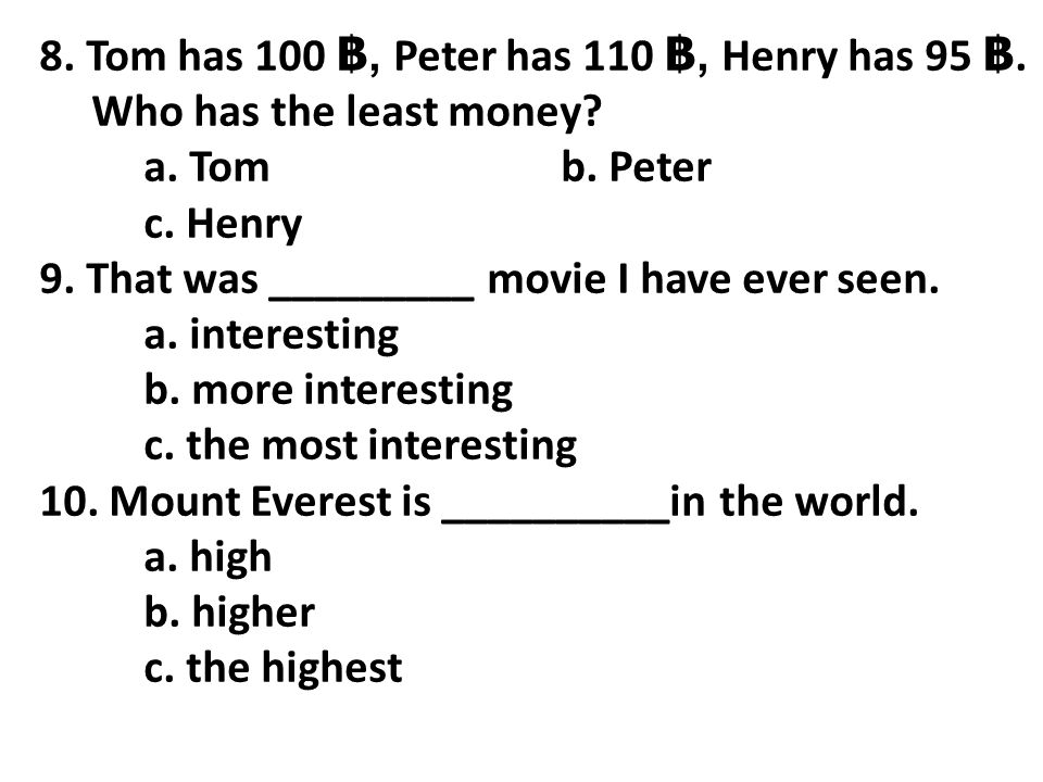 8. Tom has 100 ฿, Peter has 110 ฿, Henry has 95 ฿.