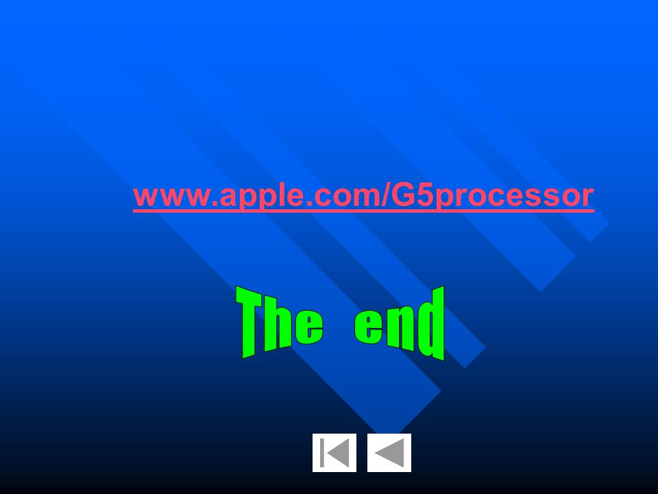 www.apple.com/G5processor The end