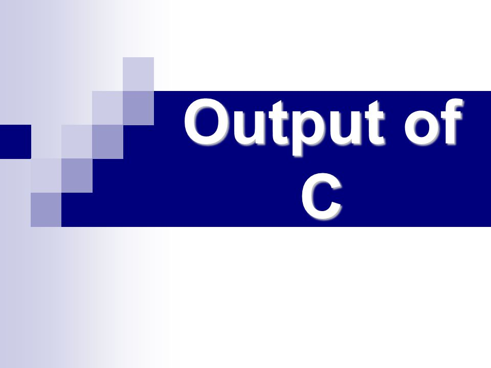 Output of C