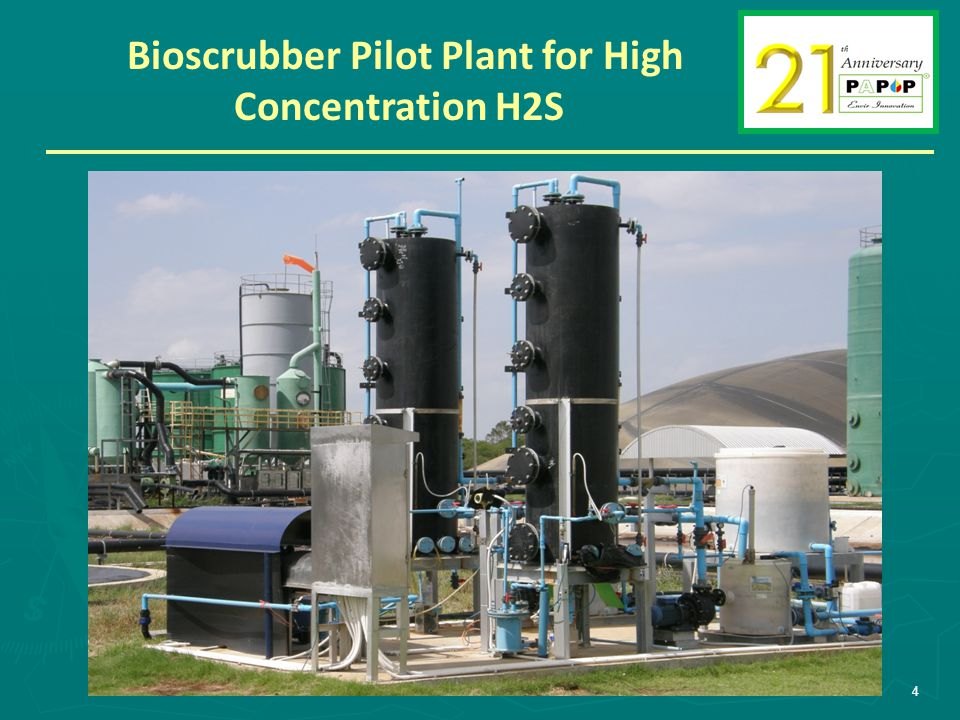 Bioscrubber Pilot Plant for High Concentration H2S