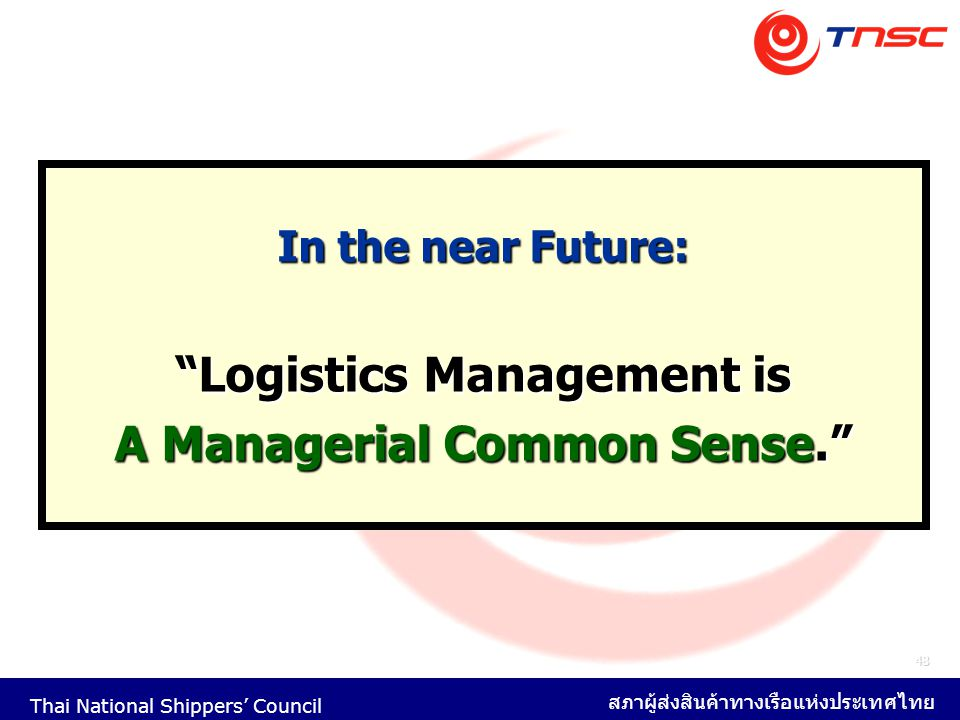Logistics Management is A Managerial Common Sense.