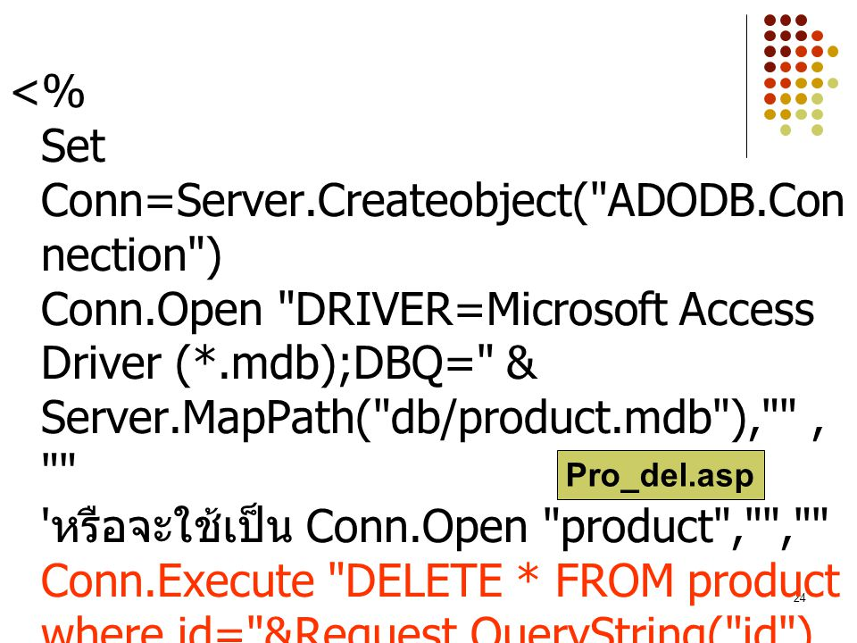 <% Set Conn=Server. Createobject( ADODB. Connection ) Conn