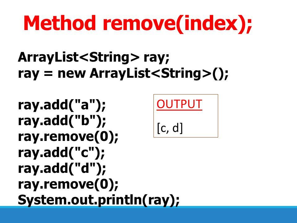 Method remove(index);