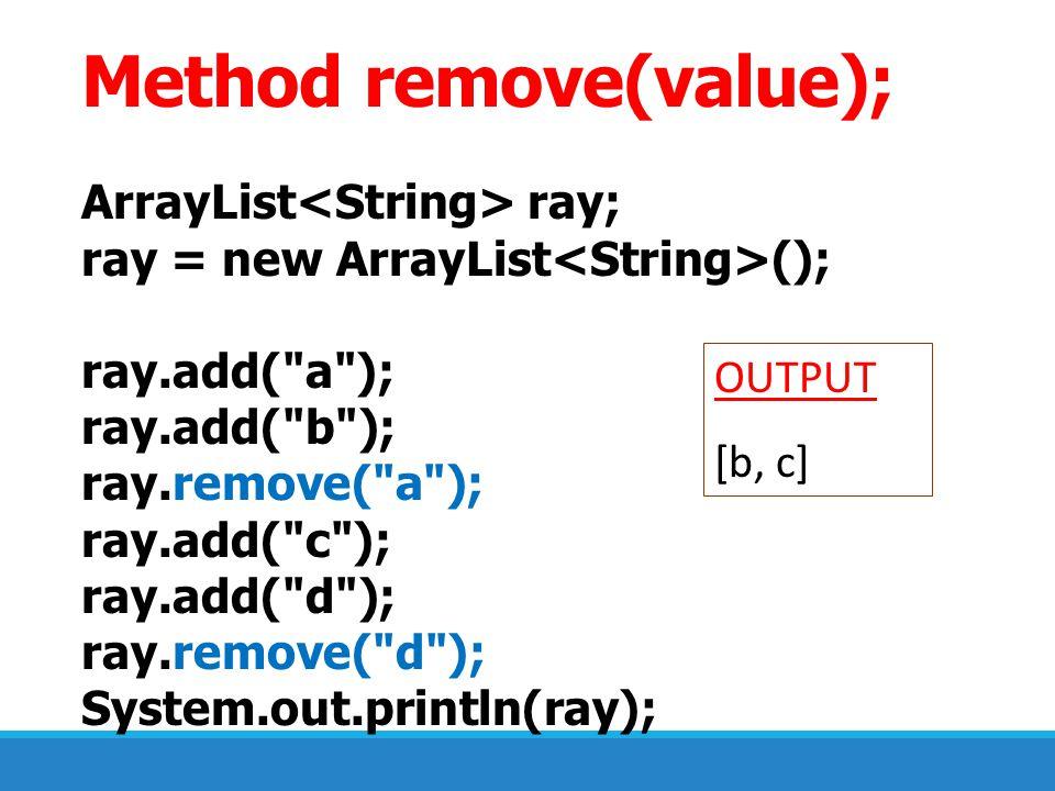 Method remove(value);