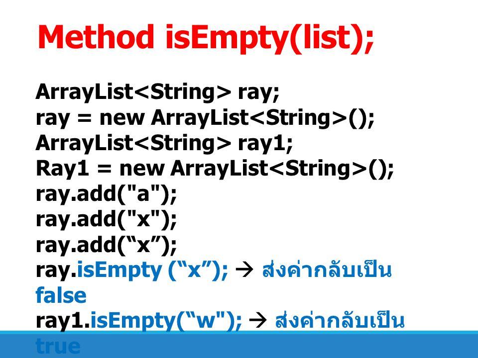 Method isEmpty(list);