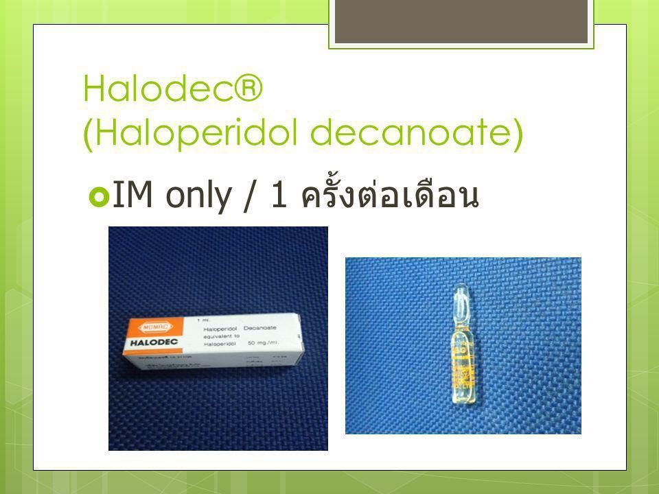 Halodec® (Haloperidol decanoate)