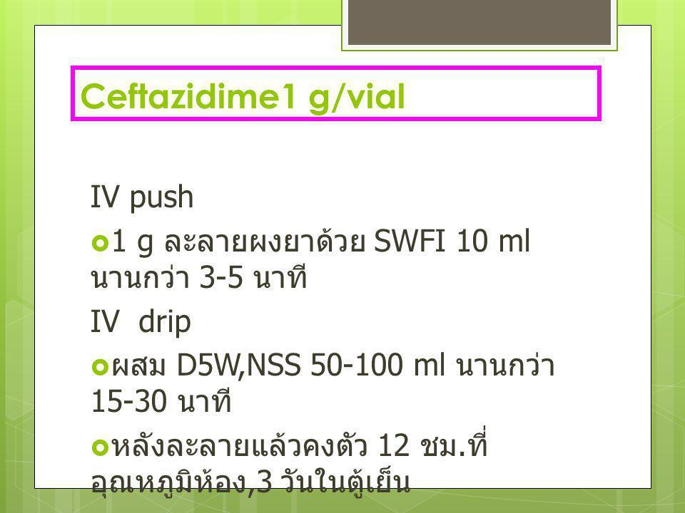 Ceftazidime1 g/vial IV push